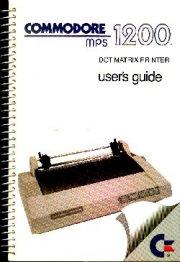 Commodore MPS 1200 Dot Matrix Printer User's Guide
